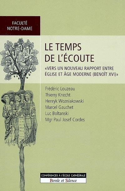 Le temps de l'écoute : vers un nouveau rapport entre Eglise et âge moderne (Benoît XVI)