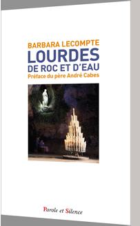 Lourdes, de roc et d'eau