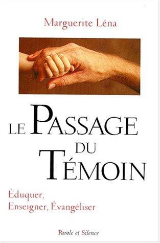 Le passage du témoin : éduquer, enseigner, évangéliser
