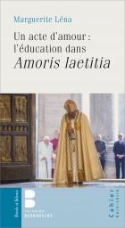 Un acte d'amour : l'éducation dans Amoris laetitia