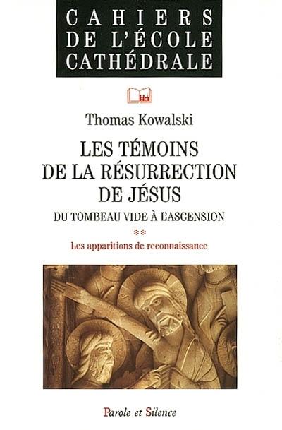 Les témoins de la résurrection de Jésus : du tombeau vide à l'ascensionVol. 1.