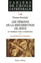 Les t�moins de la r�surrection de J�sus : du tombeau vide � l'ascensionVol. 1.
