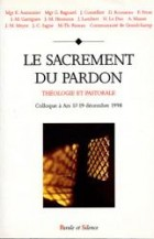 Le sacrement du pardon : théologie et pastorale