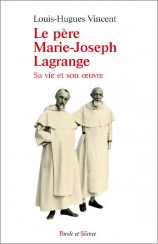 Le père Marie-Joseph Lagrange