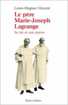 Le p�re Marie-Joseph Lagrange