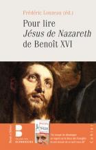Pour lire Jésus de Nazareth de Benoît XVI