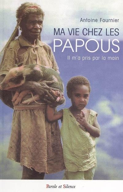 Ma vie chez les Papous : il m'a pris par la main