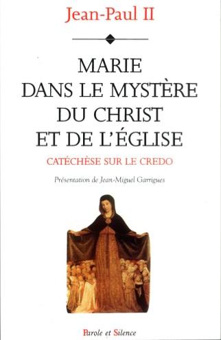 Marie dans le mystère du Christ et de l'Eglise