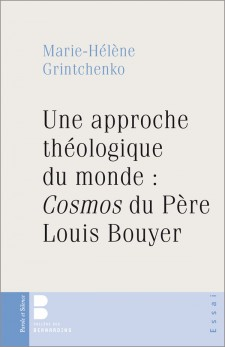 Une approche théologique du monde : Cosmos de Louis Bouyer