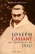 Marie-Joseph Cassant : les inaperçus de Dieu