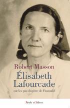 Elisabeth Lafourcade : sur les pas du frère Charles de Foucauld