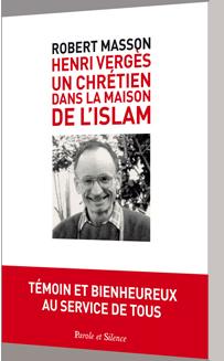 Henry Verges : un chrétien dans la maison de l'Islam