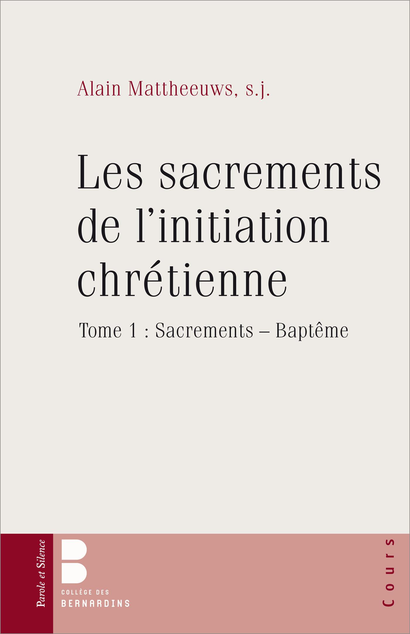 Les sacrements de l'initiation chrétienne tome 1