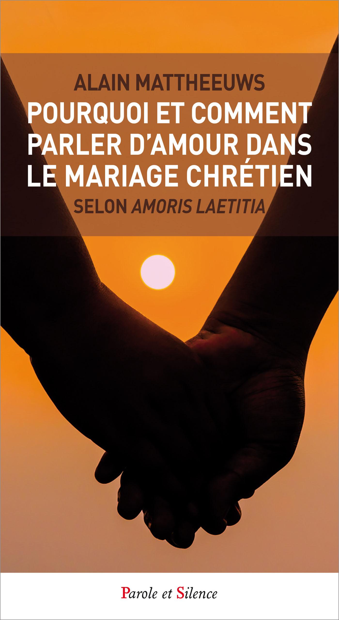 Pourquoi et comment parler d'amour dans le mariage chrétien