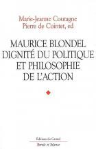 Maurice Blondel : dignité du politique et philosophie de l'action