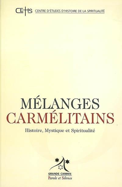 Mélanges carmélitains, n° 5. Histoire, mystique et spiritualité