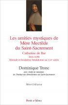 Les amitiés mystiques de Mère Mectilde du Saint-Sacrement 1614-1698
