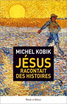 Jésus racontait des histoires