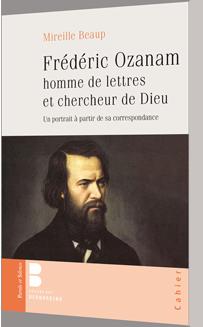 Frédéric Ozanam homme de lettres et chercheur de Dieu