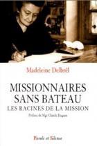 Missionnaires sans bateau : les racines de la mission