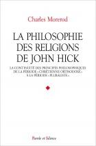 La philosophie des religions de John Hick : la continuité des principes philosophiques de la période chrétienne orthodoxe à la période pluraliste