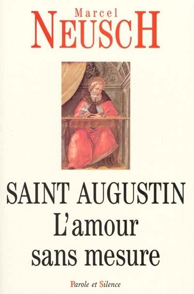 Saint Augustin : l'amour sans mesure