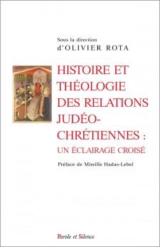 Histoire et théologie des relations judéo-chrétiennes