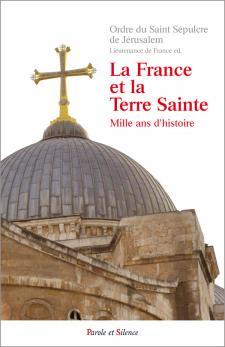 La France et la Terre sainte (2e éd)