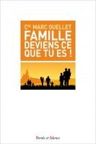 Famille deviens ce que tu es !