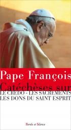 Catéchèses sur le Credo et les sacrements