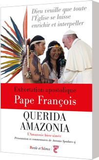 Querida Amazonia - Amazonie bien-aimée - Exhortation apostolique