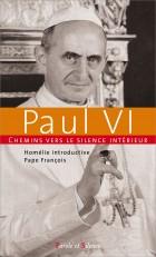 Chemins vers le silence intérieur avec PaulVI