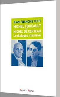Michel Foucault et Michel de Certeau.  Le dialogue inachevé