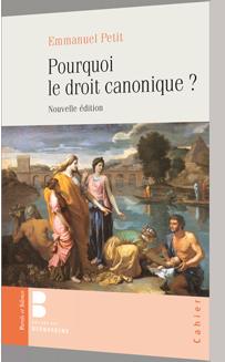 Pourquoi le droit canonique ?