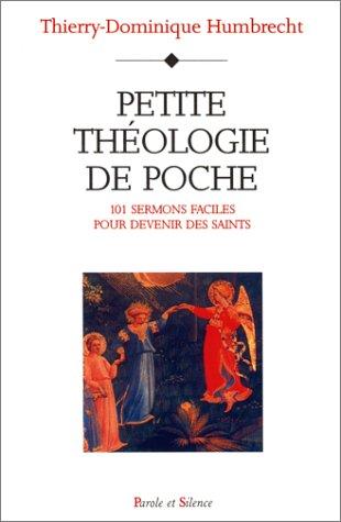 Petite théologie de poche : 101 sermons faciles pour devenir des saints