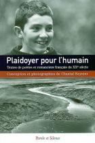 Plaidoyer pour l'humain : textes de poètes et romanciers français du XXe siècle