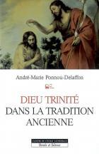 Dieu Trinité dans la tradition ancienne