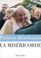 La miséricorde - HS Prêtres diocésains