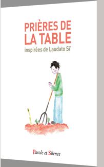 Prières de la table inspirées de Laudato Si'