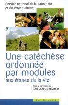 Une cat�ch�se ordonn�e par modules aux �tapes de la vie