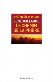 René Voillaume. Le chemin de la prière
