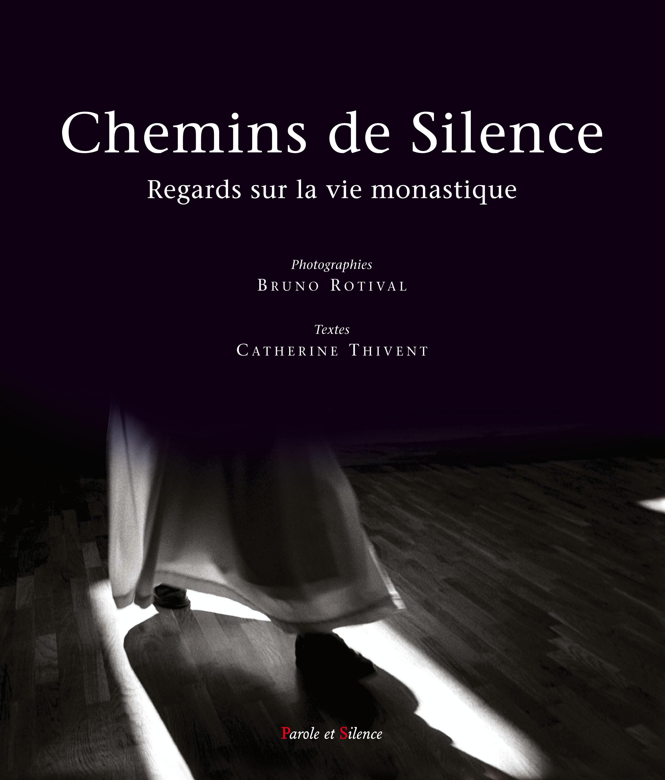 Chemins de silence : regards sur la vie monastique