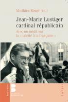 Jean-Marie Lustiger, cardinal républicain