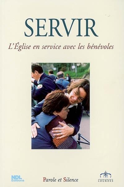 Servir : l'Eglise en service avec les bénévoles