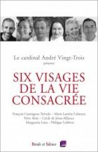 Six visages de la vie consacrée