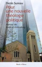 Pour une nouvelle théologie politique : autour de Radical orthodoxy