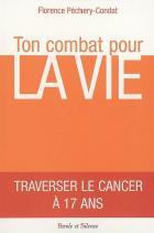 Ton combat pour la vie : traverser le cancer à 17 ans