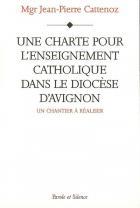Une charte pour l'enseignement catholique dans le diocèse d'Avignon : un chantier à réaliser