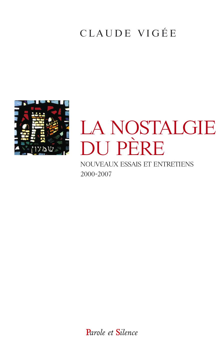 La nostalgie du père : nouveaux essais, entretiens et poèmes 2000-2007