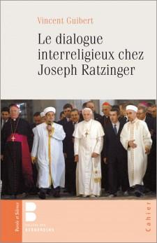 Dialogue interreligieux et pensée de Joseph Ratzinger
